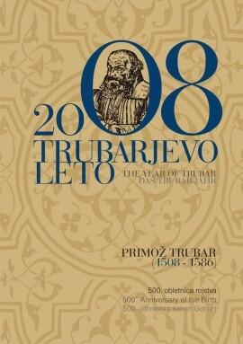 Обложка буклета «Лето Трубара-2008», изданного к 500-летию реформатора на словенском, английском и немецком языках. Буклет (95 стр.) описывает жизнь и деятельность П.Трубара.